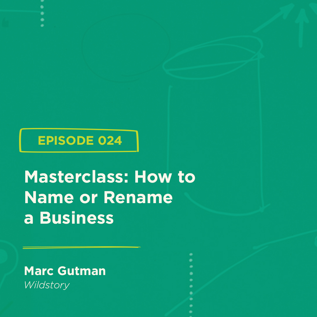 BGBS 024: Marc Gutman | Wildstory | Masterclass: How to Name or Rename a Business