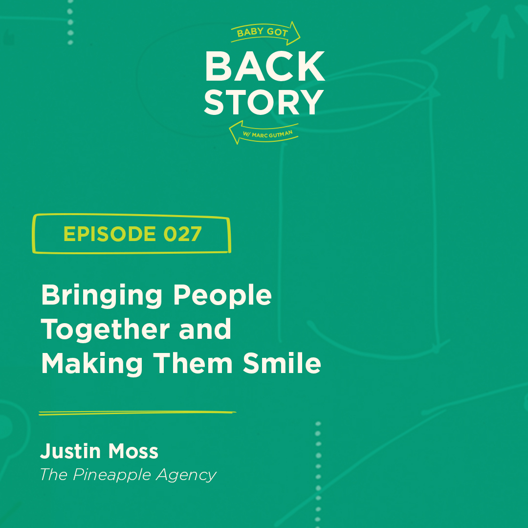 BGBS 027: Justin Moss | The Pineapple Agency | Bringing People Together and Making Them Smile