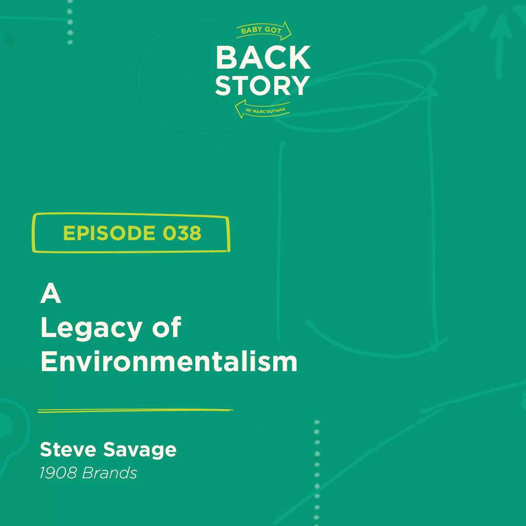 BGBS 038: Steve Savage | 1908 Brands | A Legacy of Environmentalism