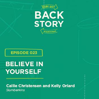 BGBS 023: Callie Christensen and Kelly Oriard  | Slumberkins | Believe In Yourself