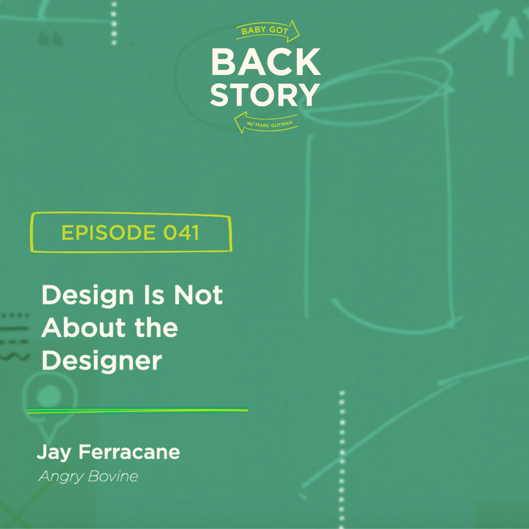 BGBS 041: Jay Ferracane | Angry Bovine | Design Is Not About the Designer