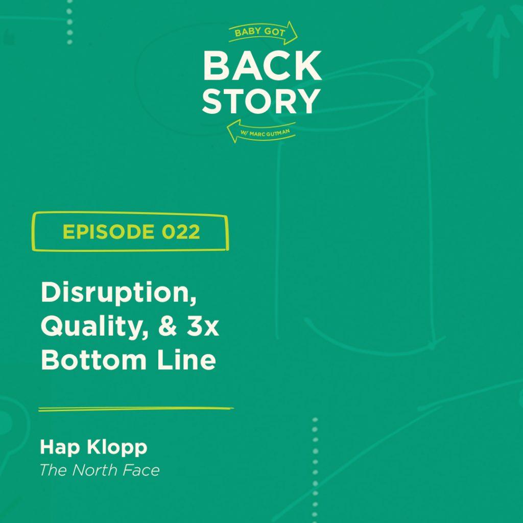 BGBS 022: Hap Klopp | The North Face | Origin Of The Brand, Disruption, Quality, & 3x Bottom Line