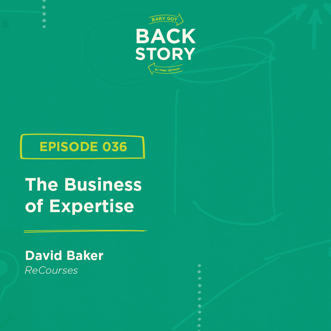 BGBS 036: David Baker | ReCourses | The Business of Expertise