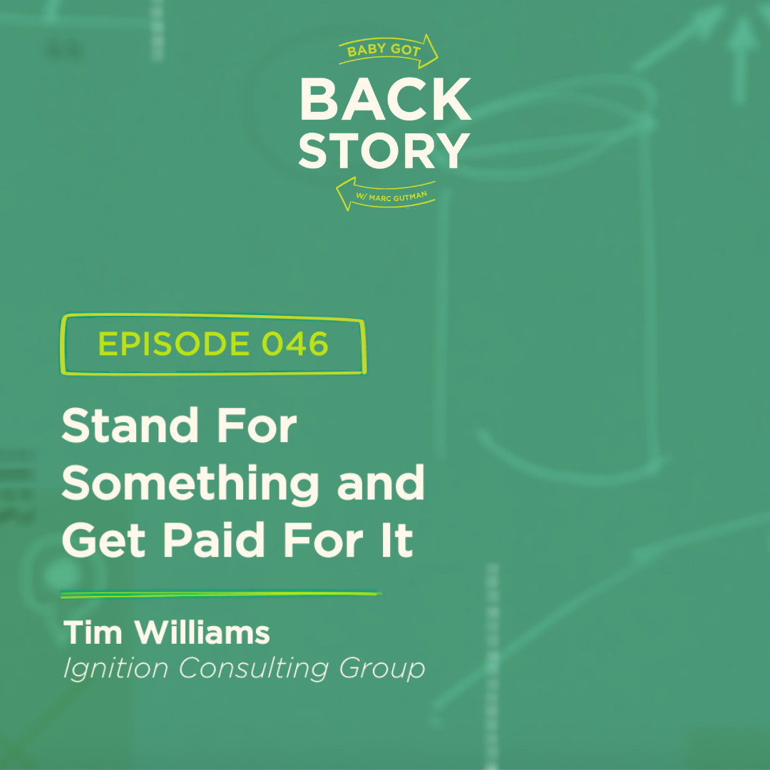 BGBS 046: Tim Williams | Ignition Group | Stand for Something and Get Paid for It