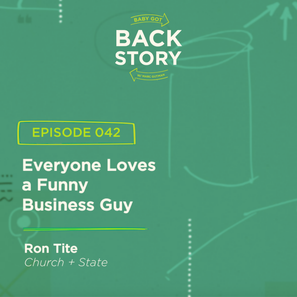 BGBS 042: Ron Tite | Church + State | Everyone Loves a Funny Business Guy