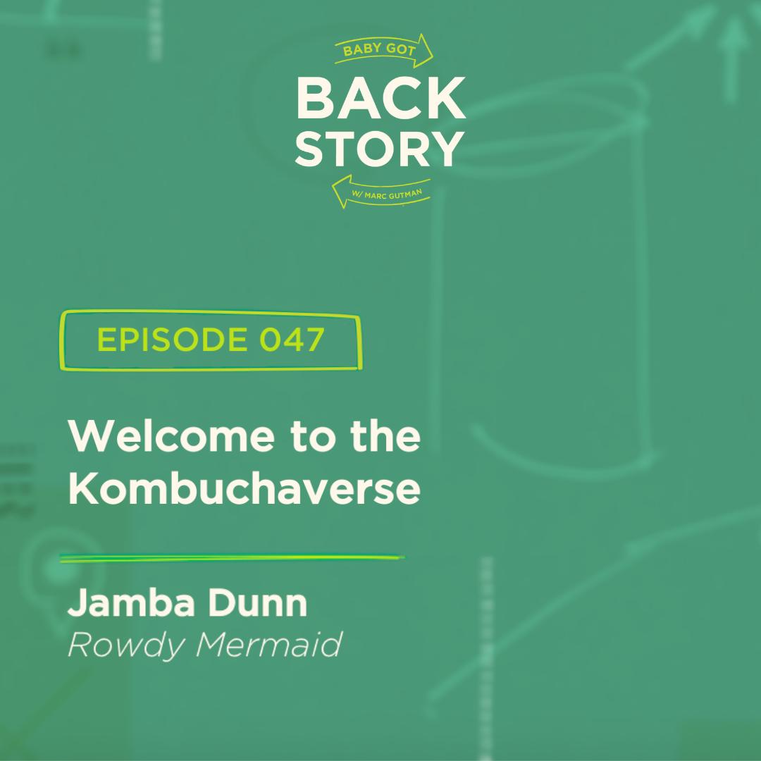BGBS 047: Jamba Dunn | Rowdy Mermaid | Welcome to the Kombuchaverse