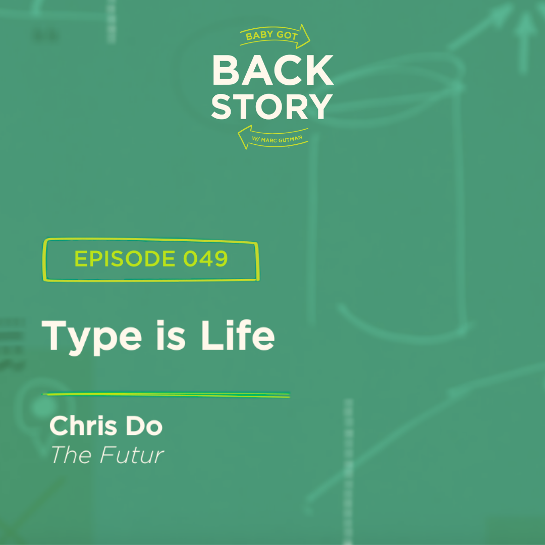 BGBS 049: Chris Do | The Futur | Type Is Life