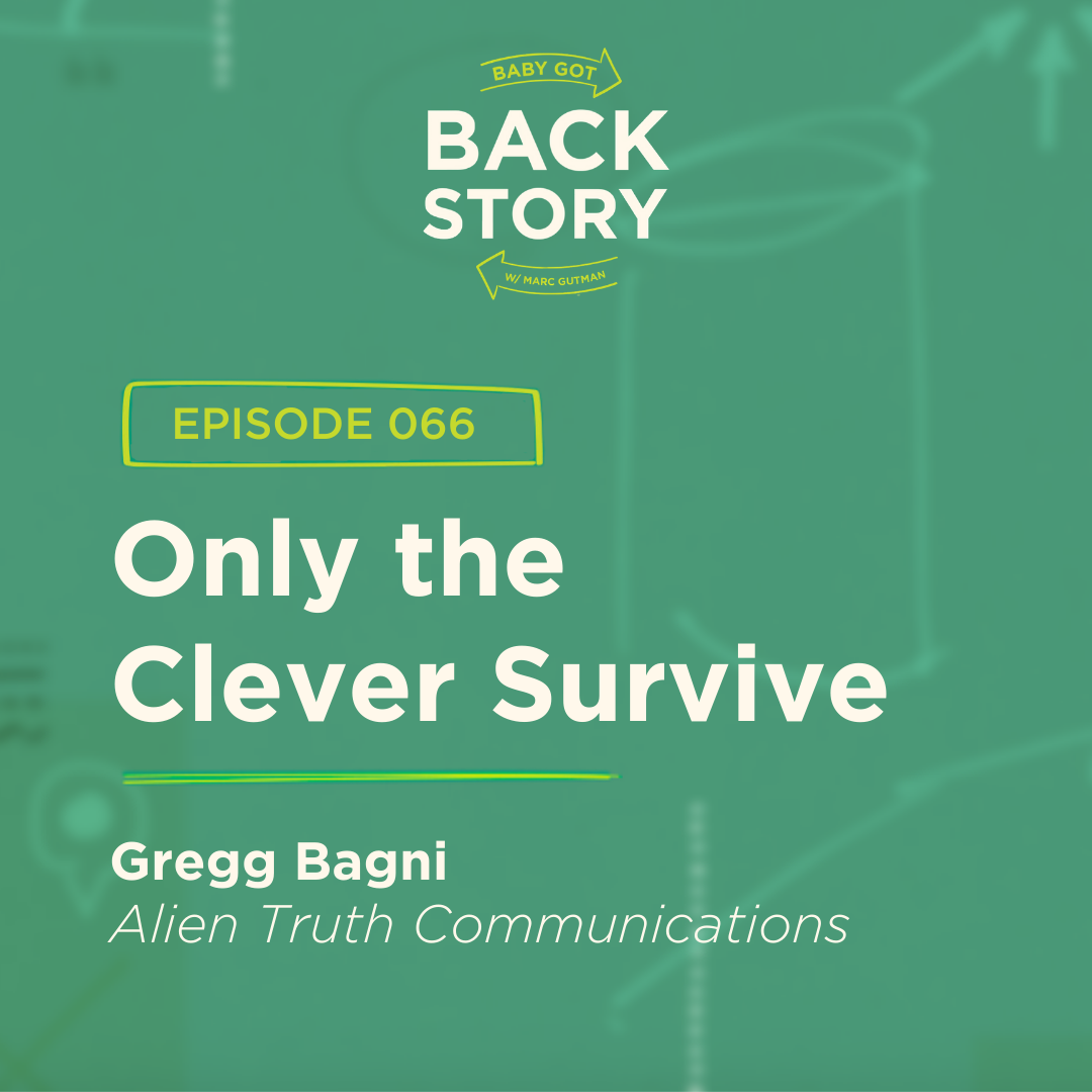 BGBS 066: Gregg Bagni | Alien Truth Communications | Only the Clever Survive