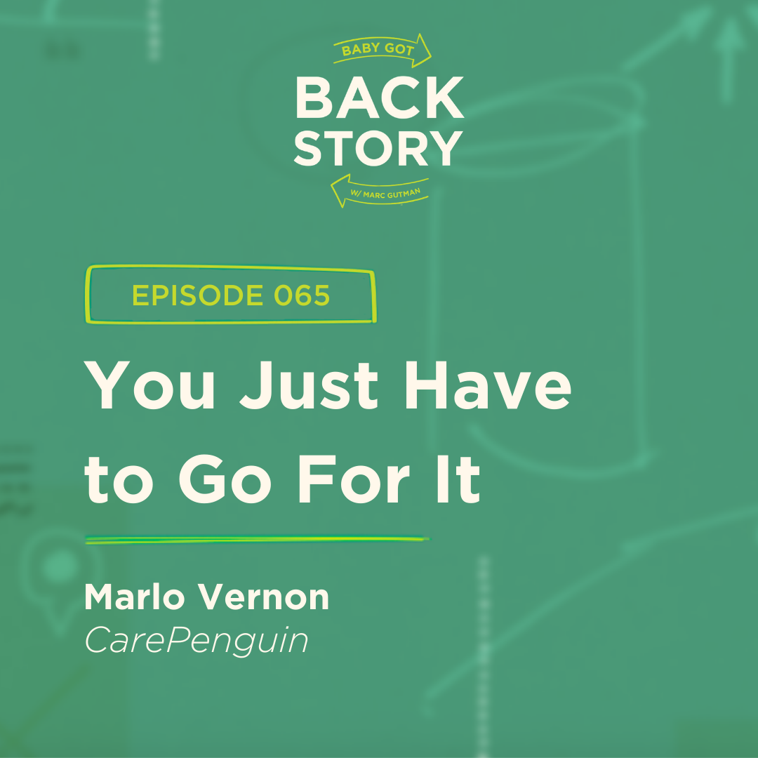 BGBS 065: Marlo Vernon | CarePenguin | You Just Have to Go For It