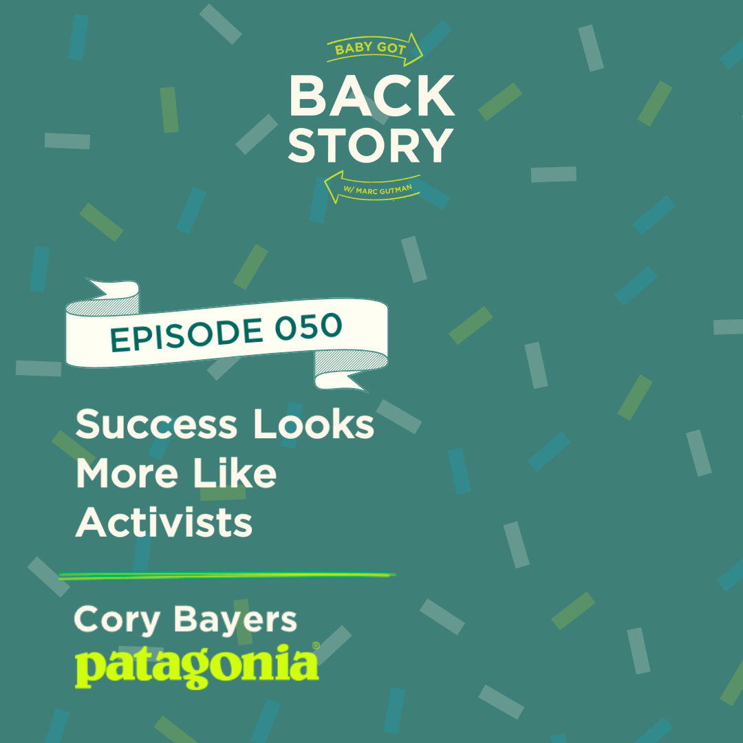 BGBS 050: Cory Bayers | Patagonia | Success Looks More Like Activists