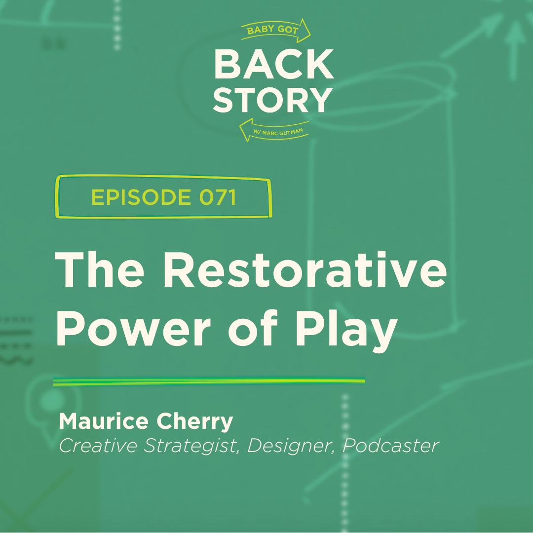 BGBS 071: Maurice Cherry | Creative Strategist | The Restorative Power of Play