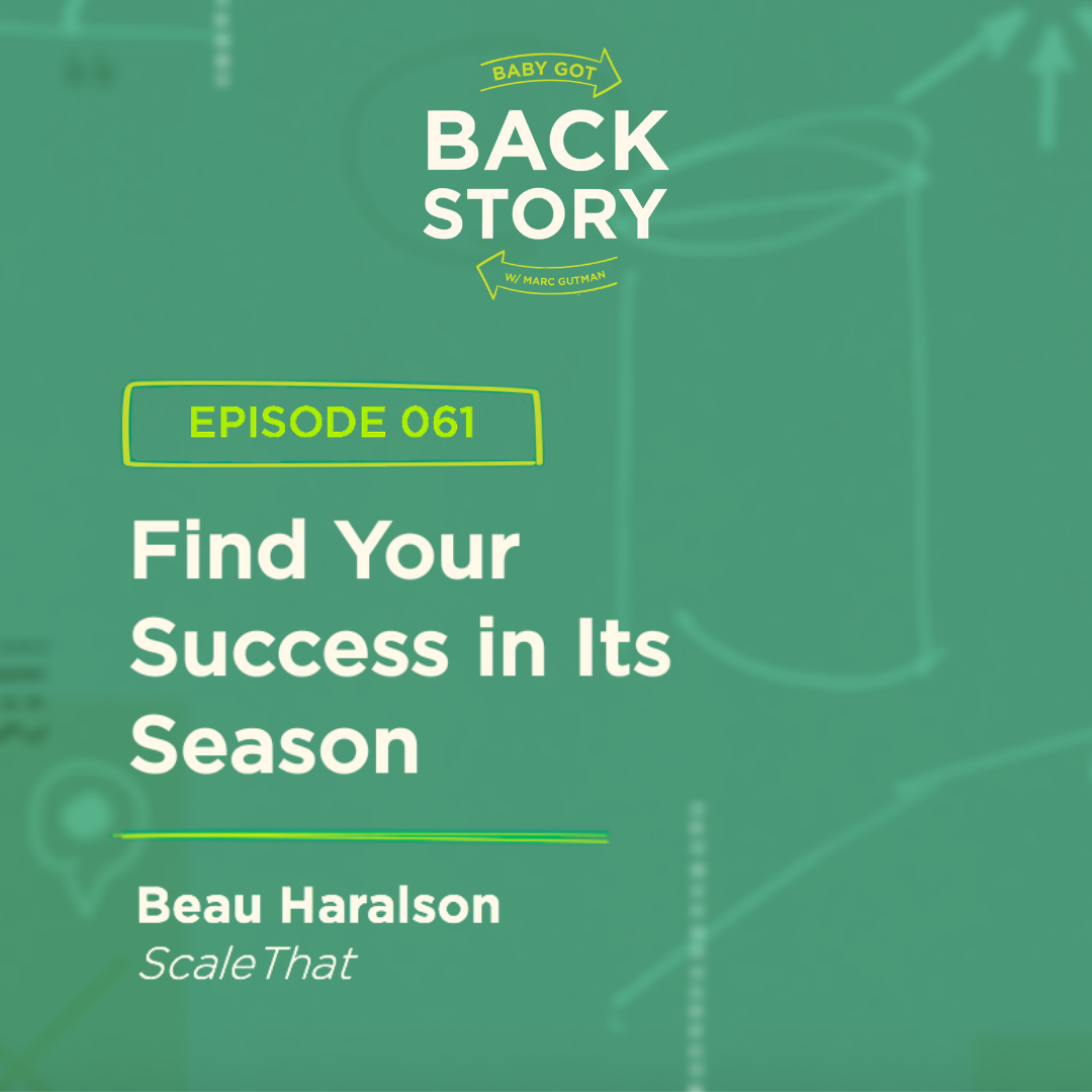 BGBS 061: Beau Haralson | ScaleThat | Find YOUR Success In Its Season