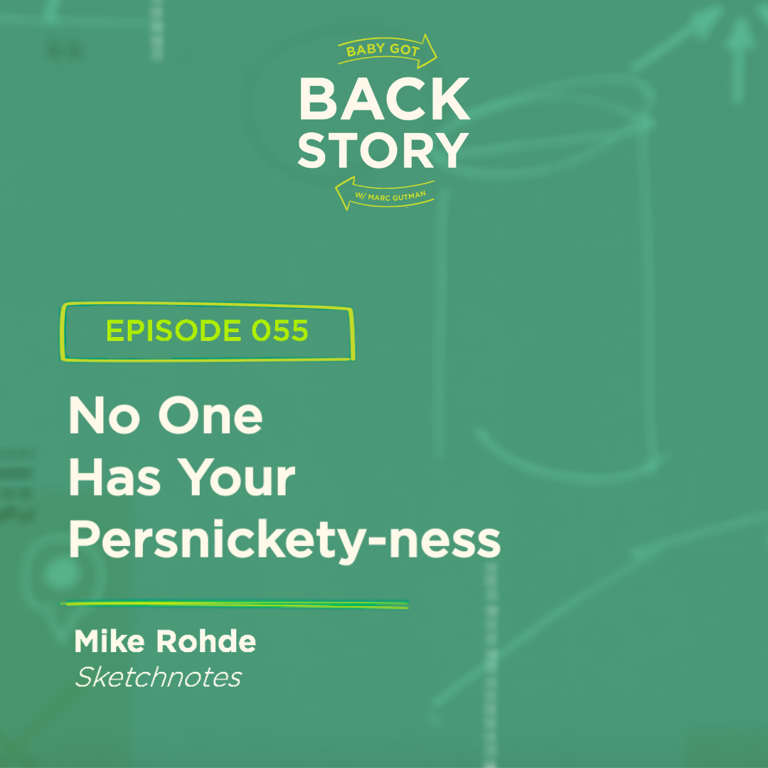 BGBS 055: Mike Rohde | Sketchnotes | No One Has Your Persnickety-ness