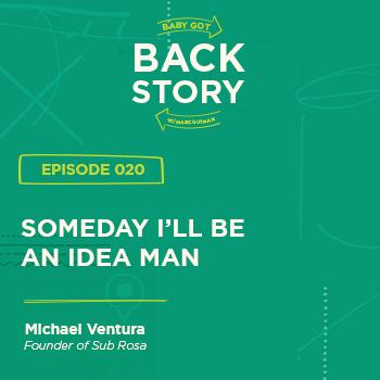 BGBS 020: Michael Ventura | Founder of Sub Rosa | Someday I'll be an Idea Man