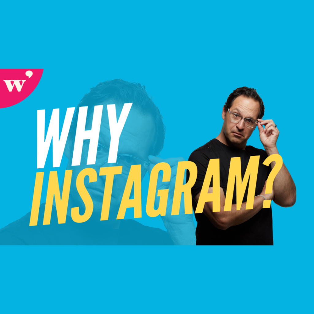Why Instagram?