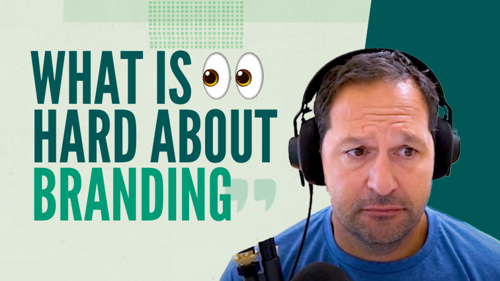 What's Hard About Brand and Branding?