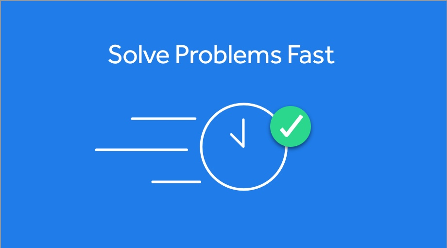 Solve Problems Fast