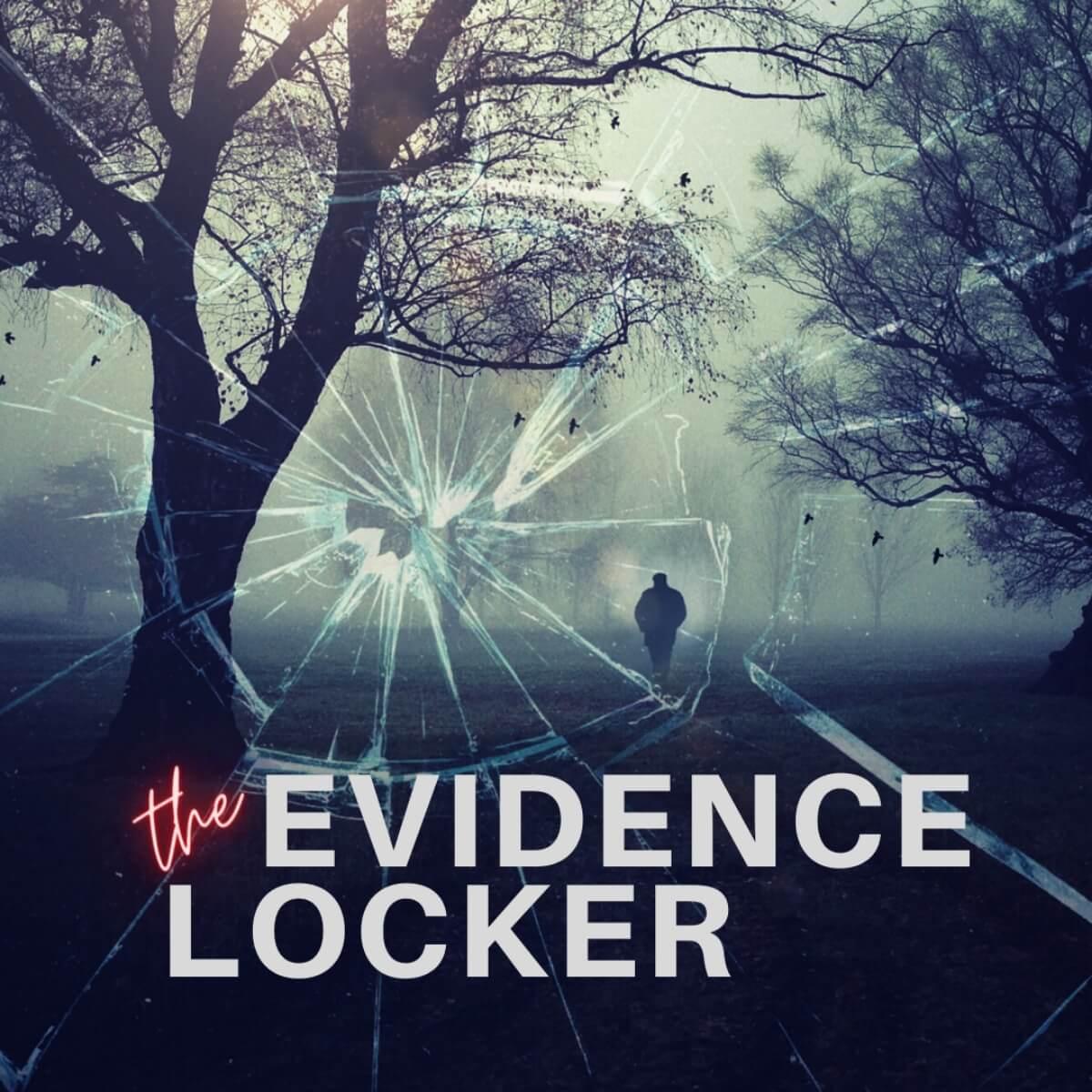 The Evidence Locker. A True Crime Podcast.