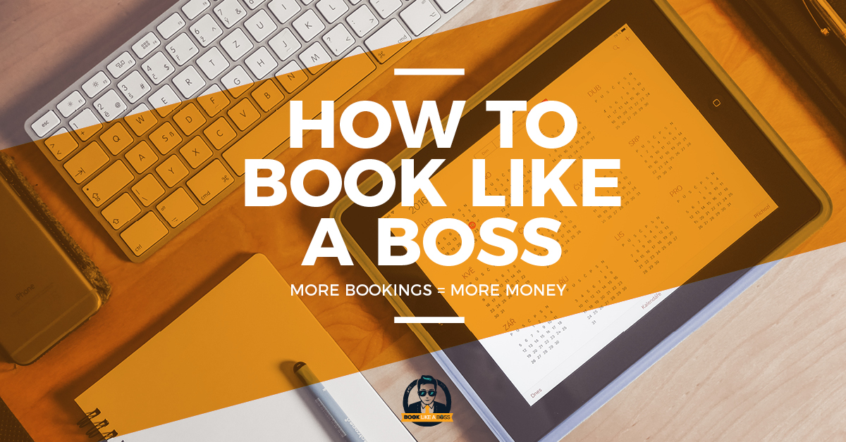 How to Book Like A Boss: More Bookings = More Money