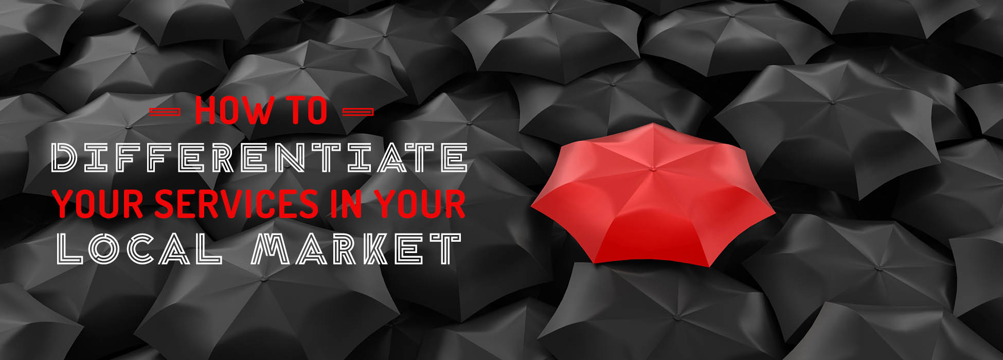How to differentiate your services in your local market