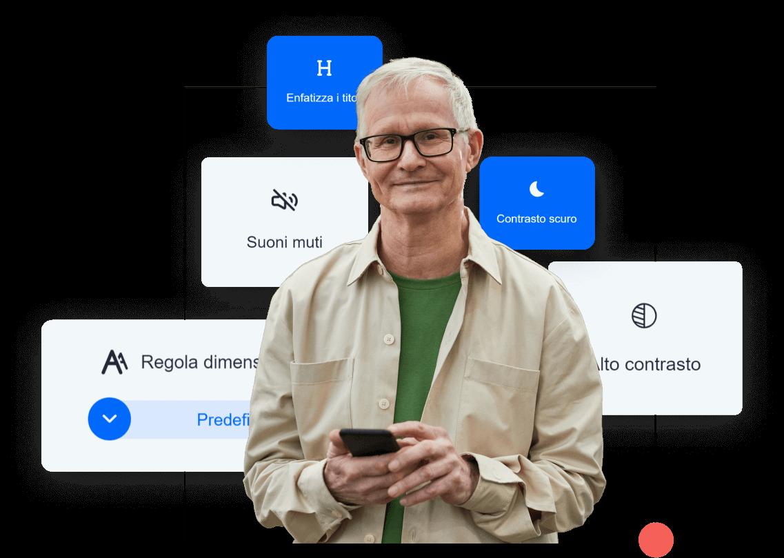 Uomo anziano con in mano un telefono cellulare con intorno diverse funzionalità di AccessiWay come Contrasto Scuro, Suoni Muti, Enfatizza titoli.