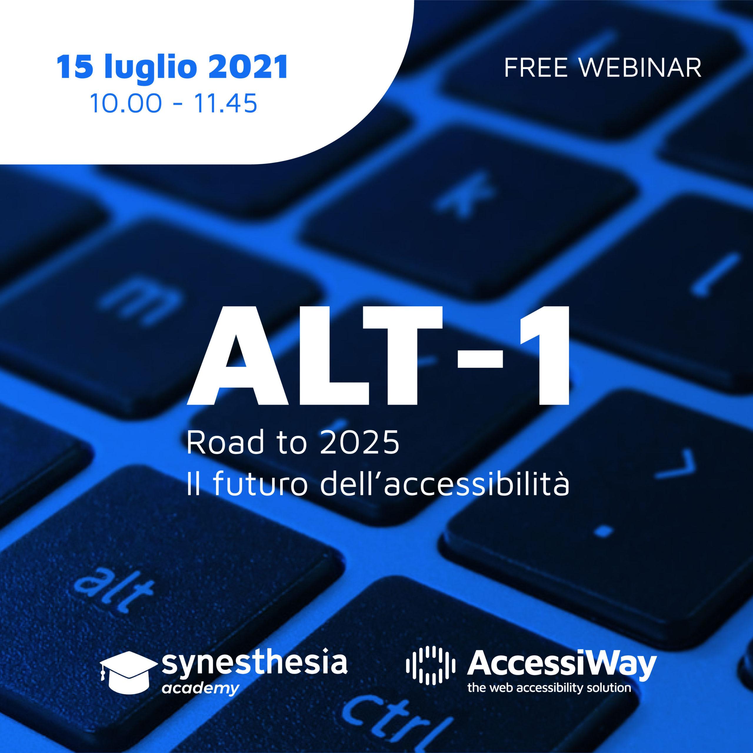 Banner evento Alt-1 Road to 2025 - Il futuro dell'accessibilità, organizzato da Synesthesia e AccessiWay in data 15 luglio 2021 dalle ore 10 alle 11.45