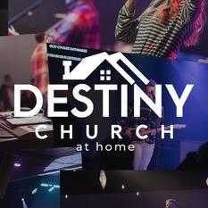 Destiny Church at Home