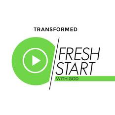 Fresh Start part 2 - transformed