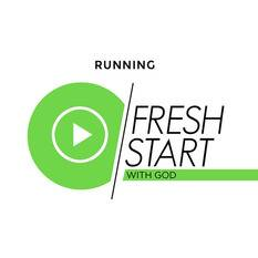 Fresh Start Part 7 - Running