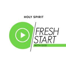 Fresh Start part 6 - Holy Spirit