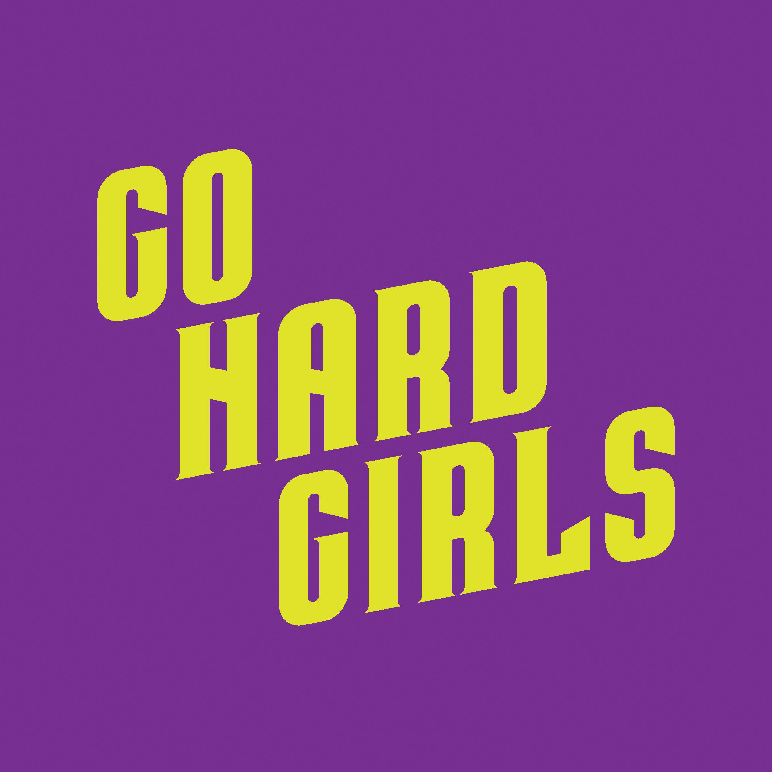Go Hard Girls
