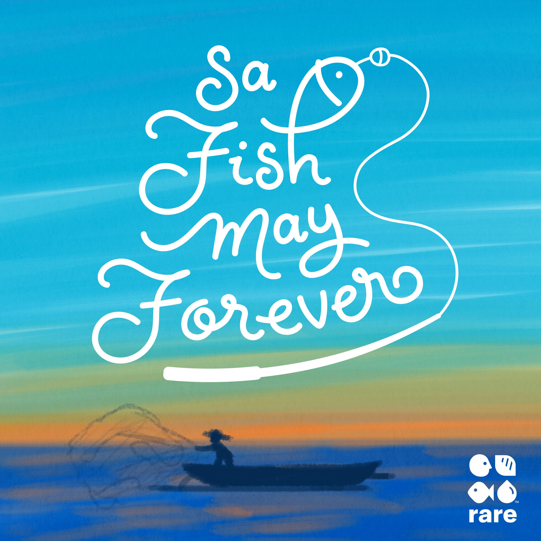 Sa Fish May Forever
