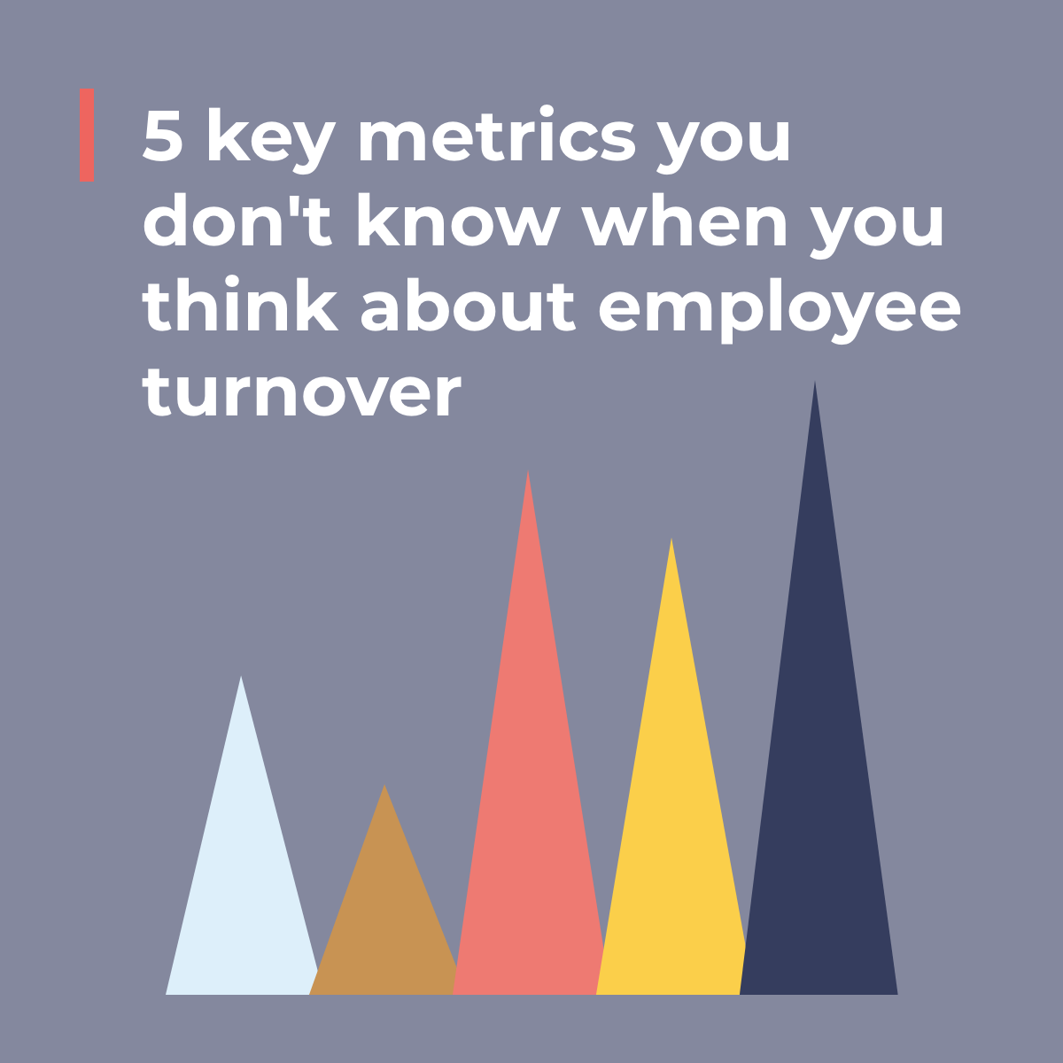 5 key metrics you don't know when you think about employee turnover