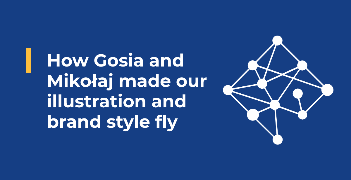 How Gosia & Mikołaj made our illustration and brand style fly