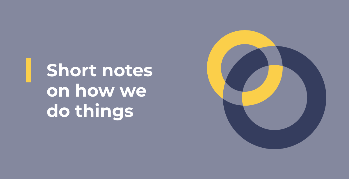 Short notes on how we do things
