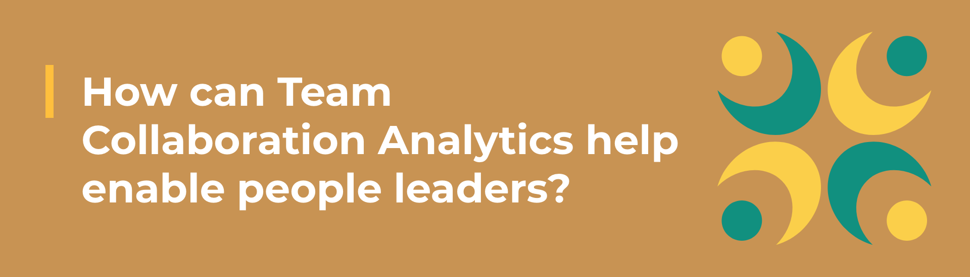 How can Team Collaboration Analytics help enable people leaders?