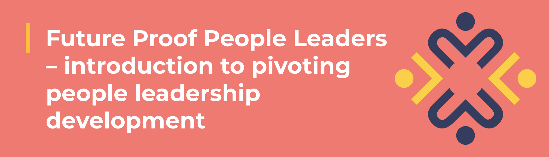 Future Proof People Leaders – introduction to pivoting people leadership capability building