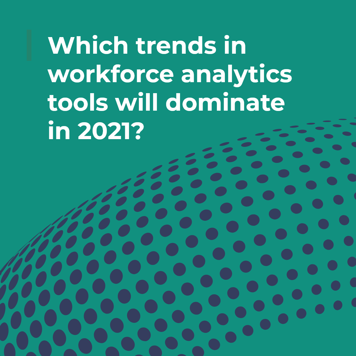 Which trends in workplace analytics tools will dominate in 2021?