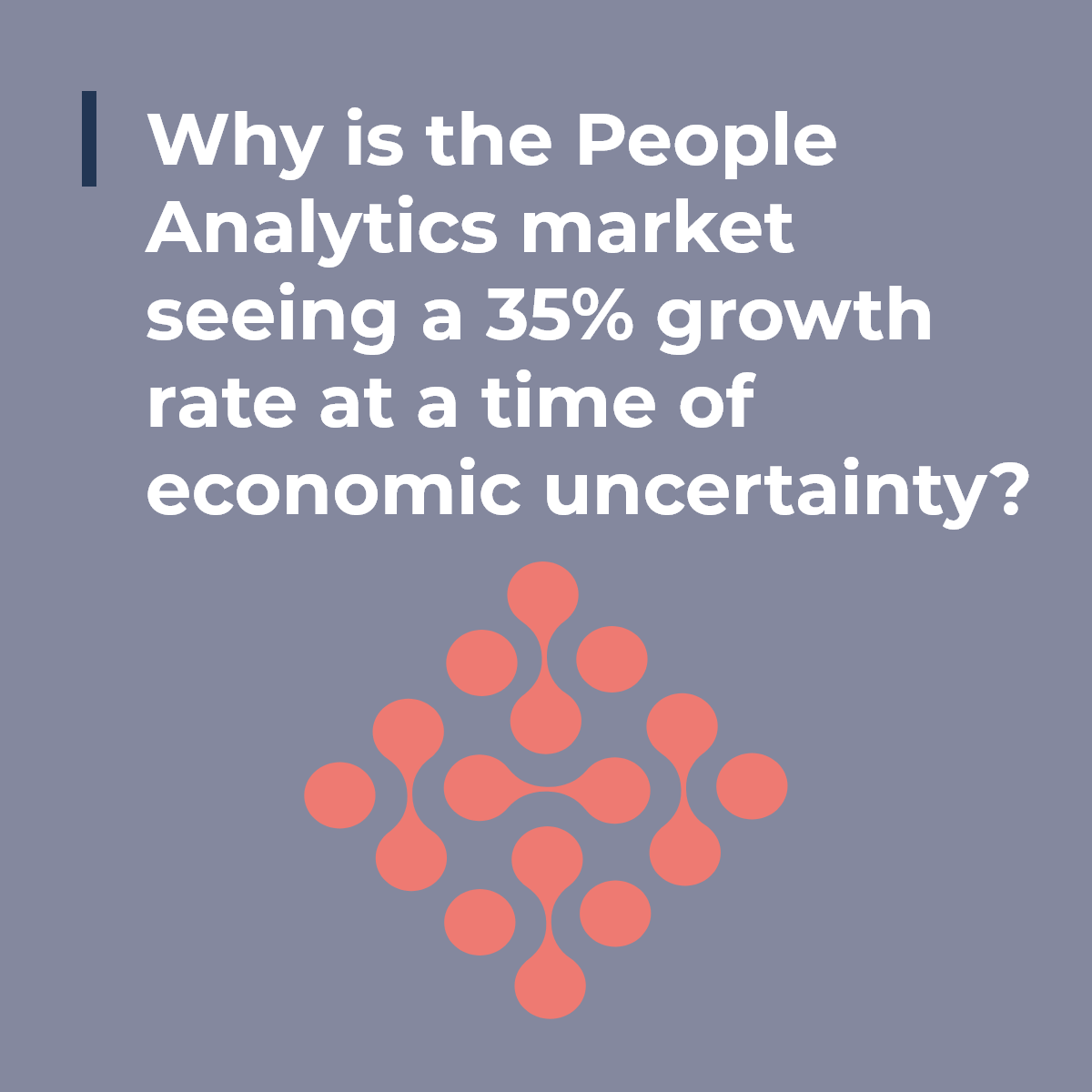 Why is the People Analytics market seeing a 35% growth rate at a time of economic uncertainty?