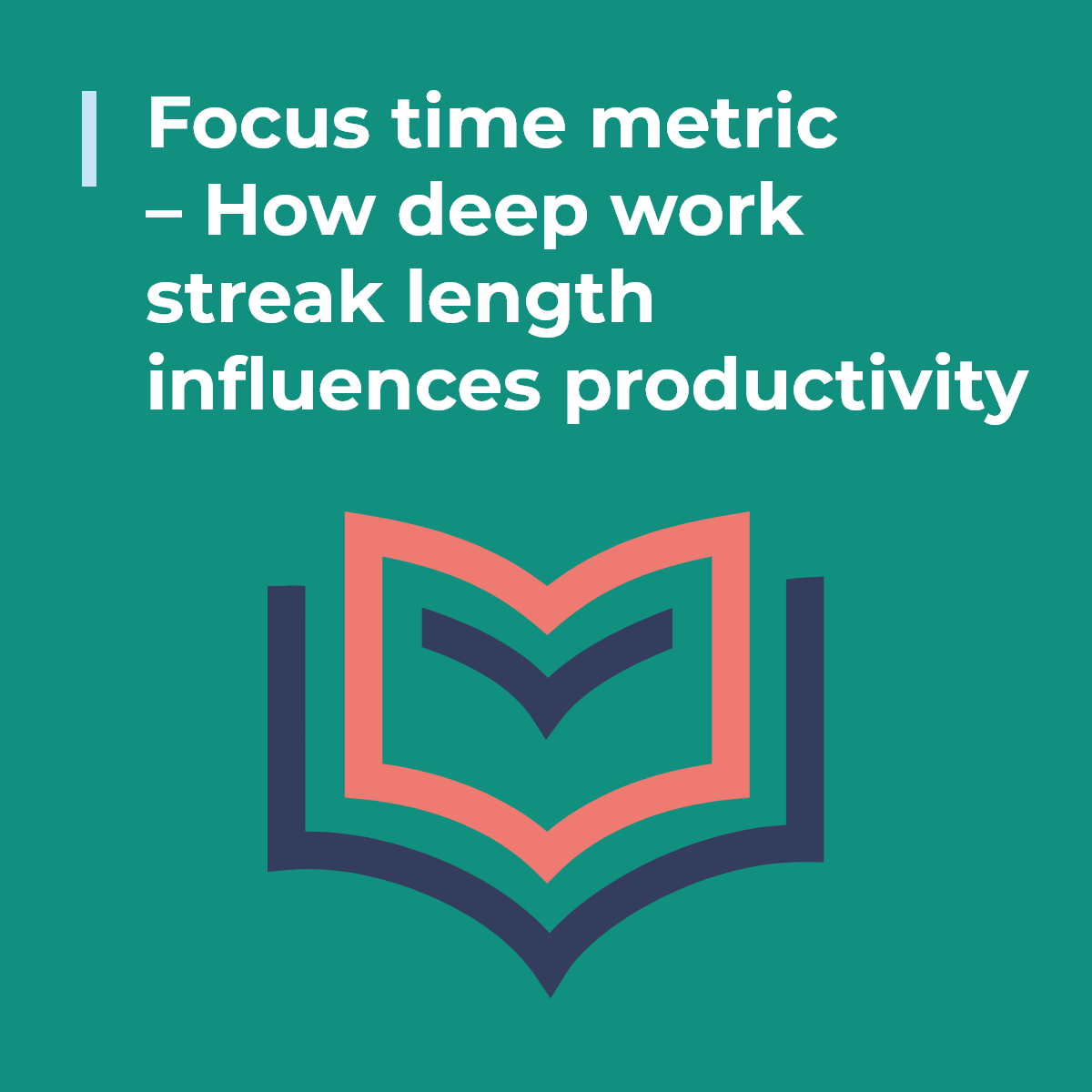 Focus time metric – How deep work streak length influences productivity