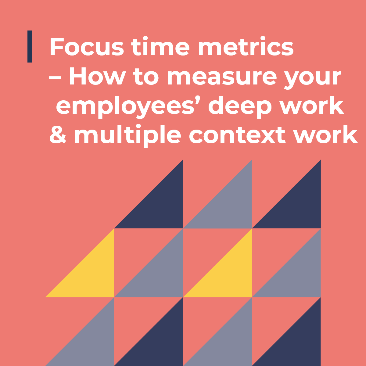 Focus time metrics – How to measure your employees' deep work & multiple context work