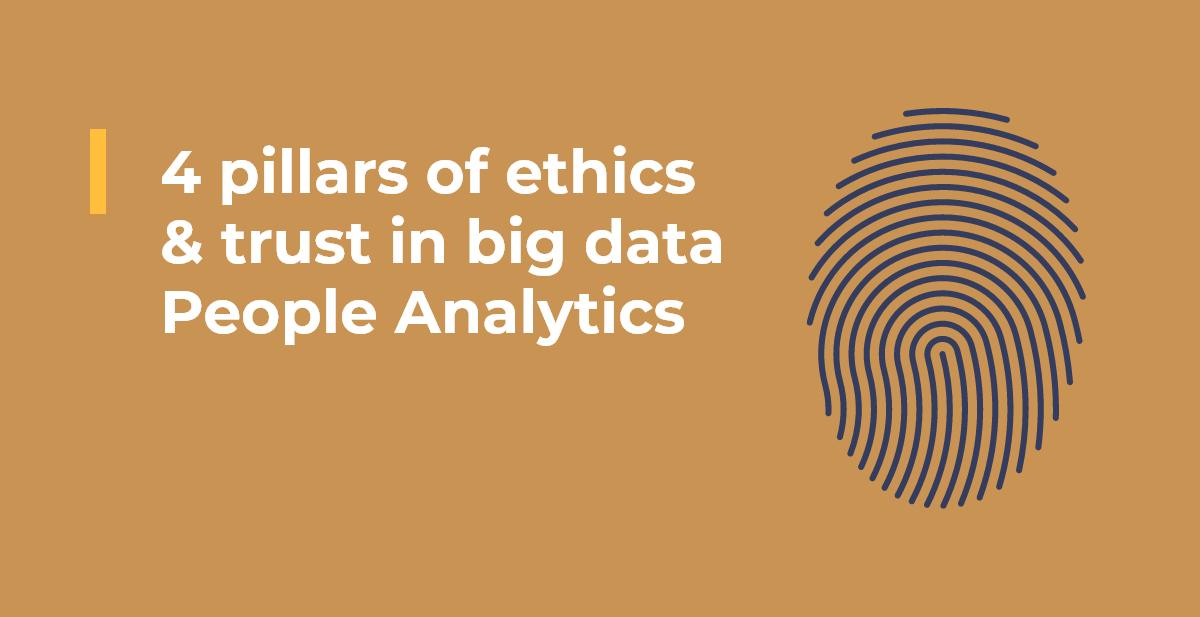 4 pillars of ethics & trust in big data People Analytics