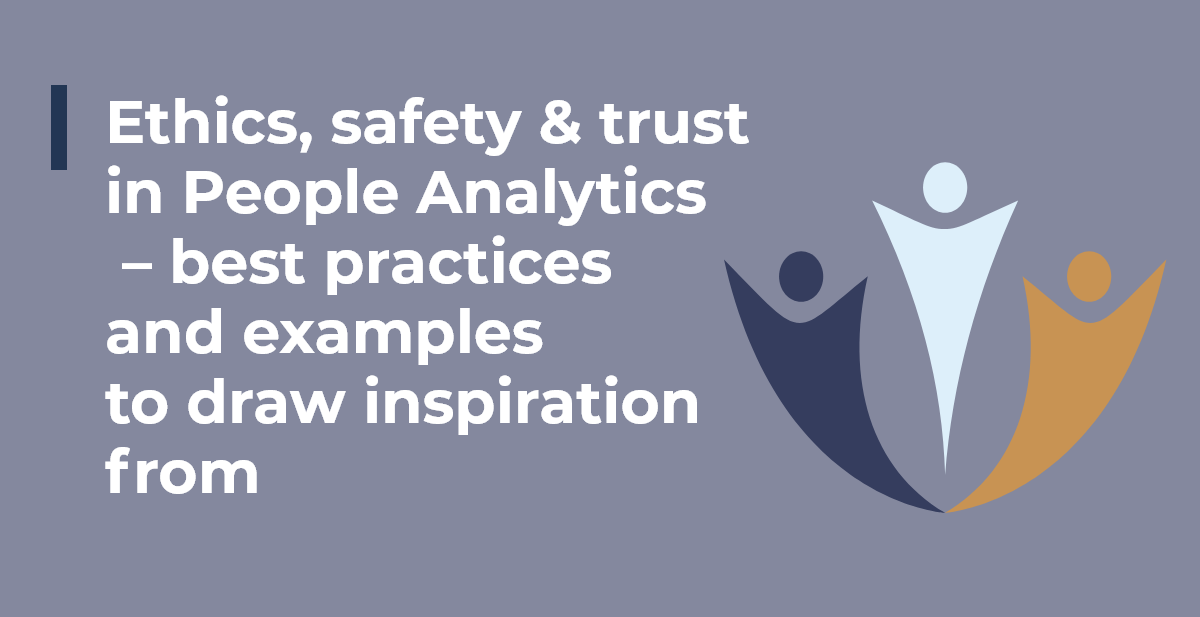 Ethics, safety, and trust in People Analytics – best practices and examples to draw inspiration from
