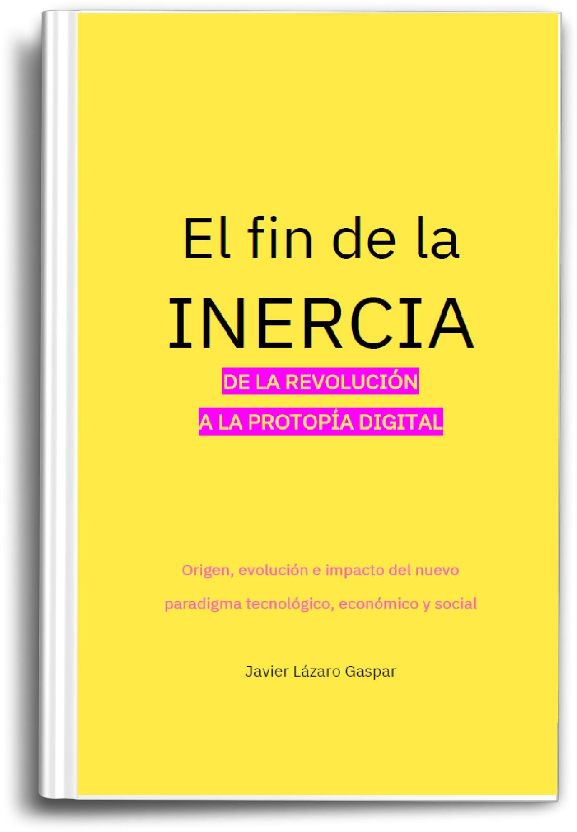 El fin de la INERCIA: ensayo sobre tecnología y sociedad