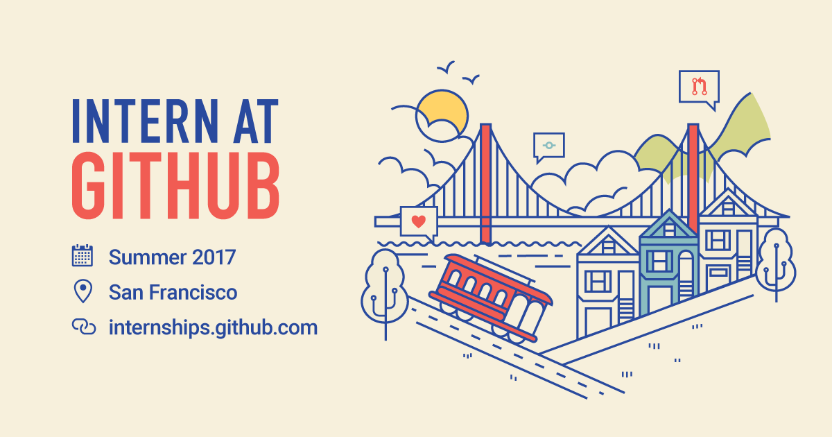 Flyer with information on GitHub internship location and dates with illustration of San Francisco