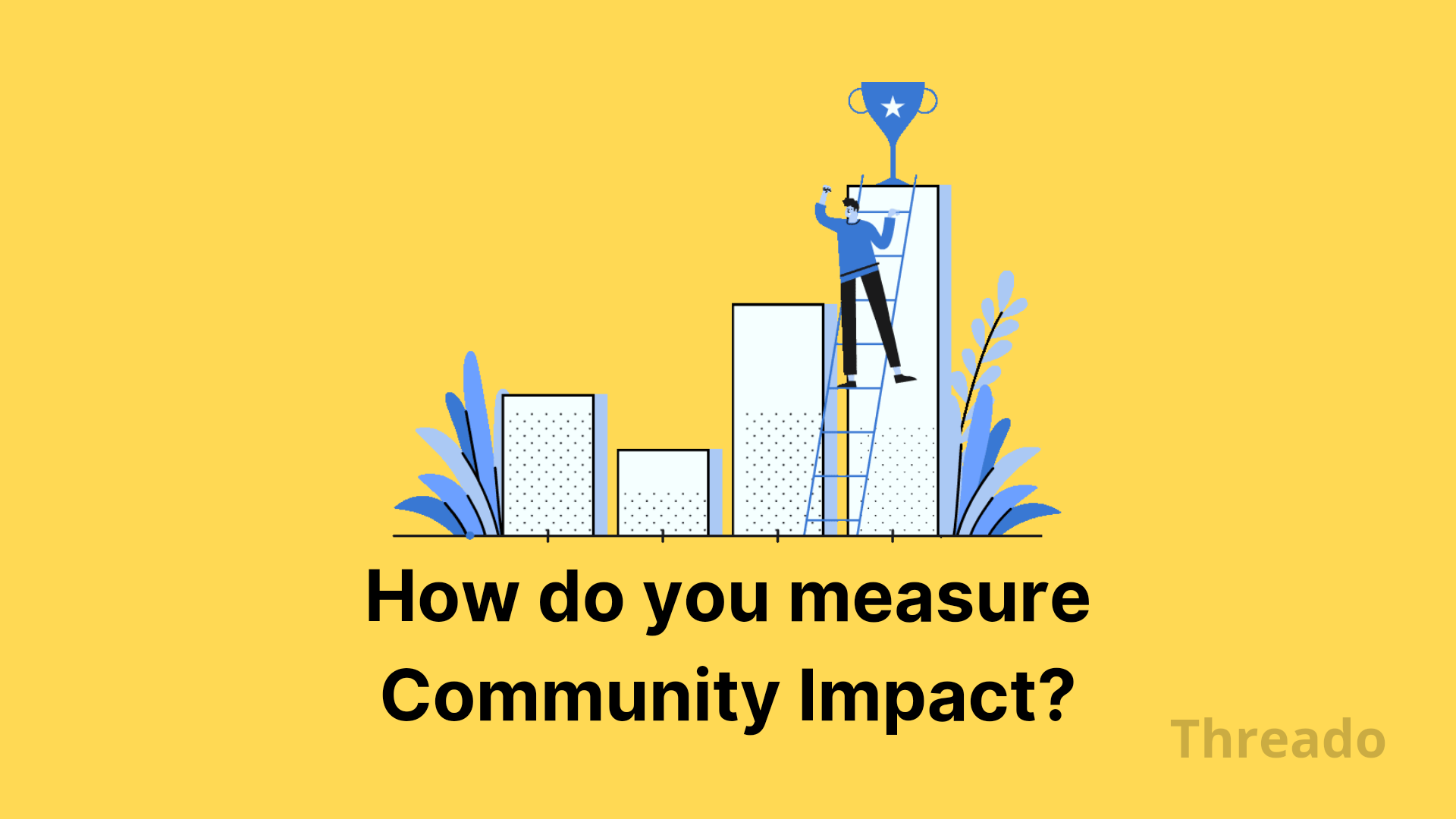 How do you measure impact of your community?