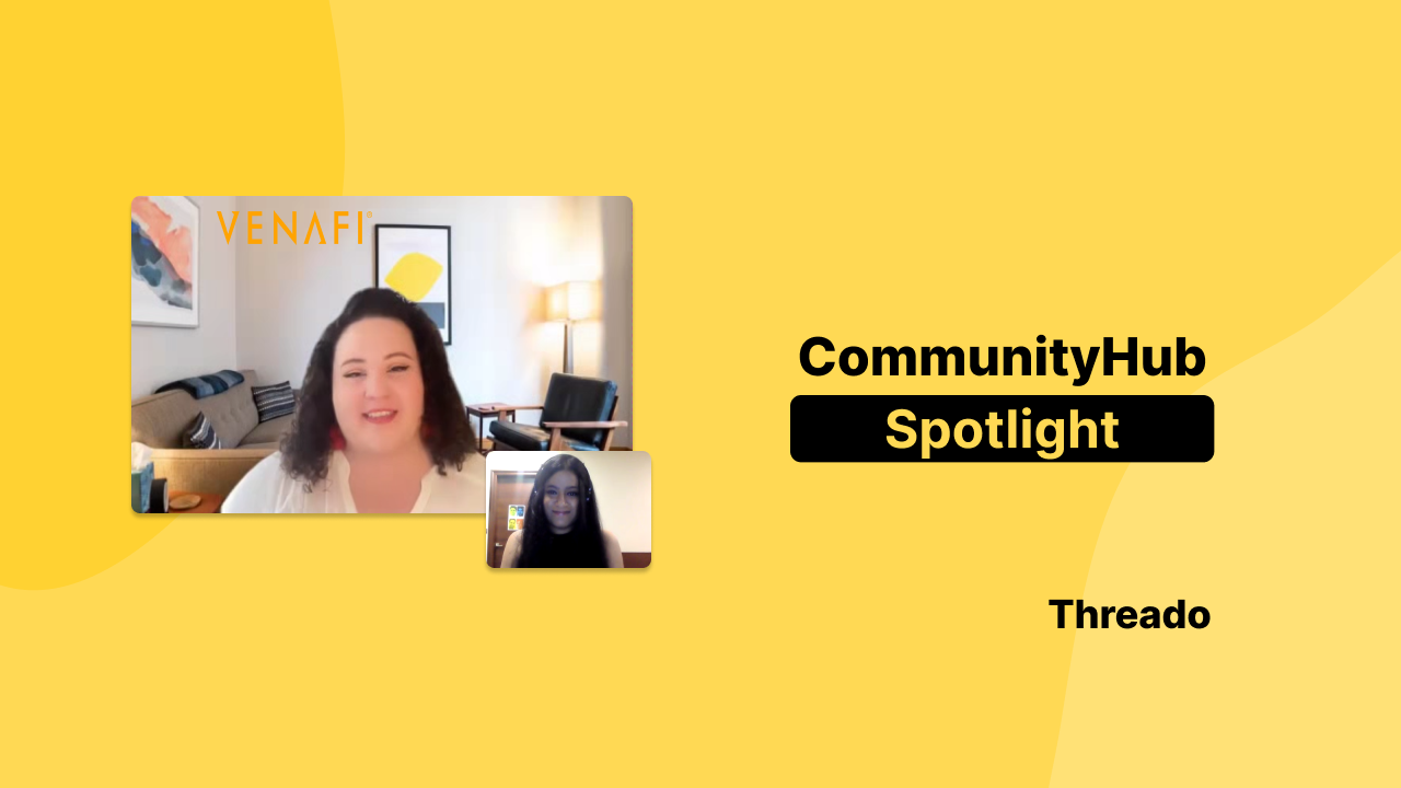 💪 Building an online community from scratch with Sofia, Director of Community at Venafi