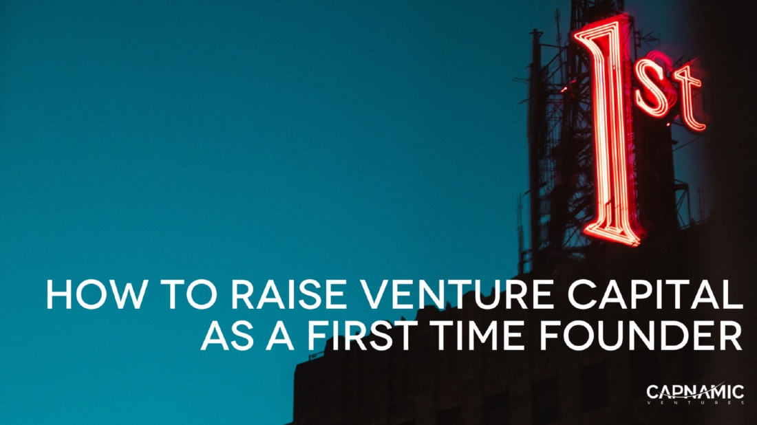 How to raise venture capital as a first-time founder