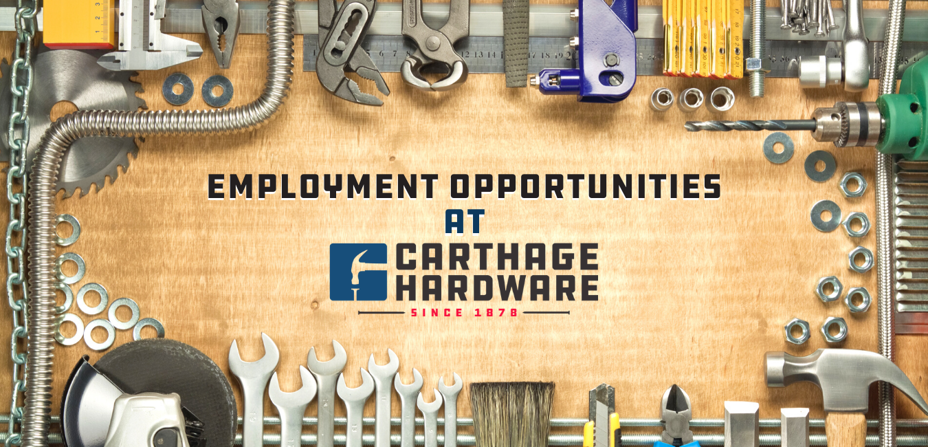 Join our team! Opportunities at Carthage Hardware.
