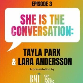 BMI's She Is The Conversation: Tayla Parx & Lara Andersson